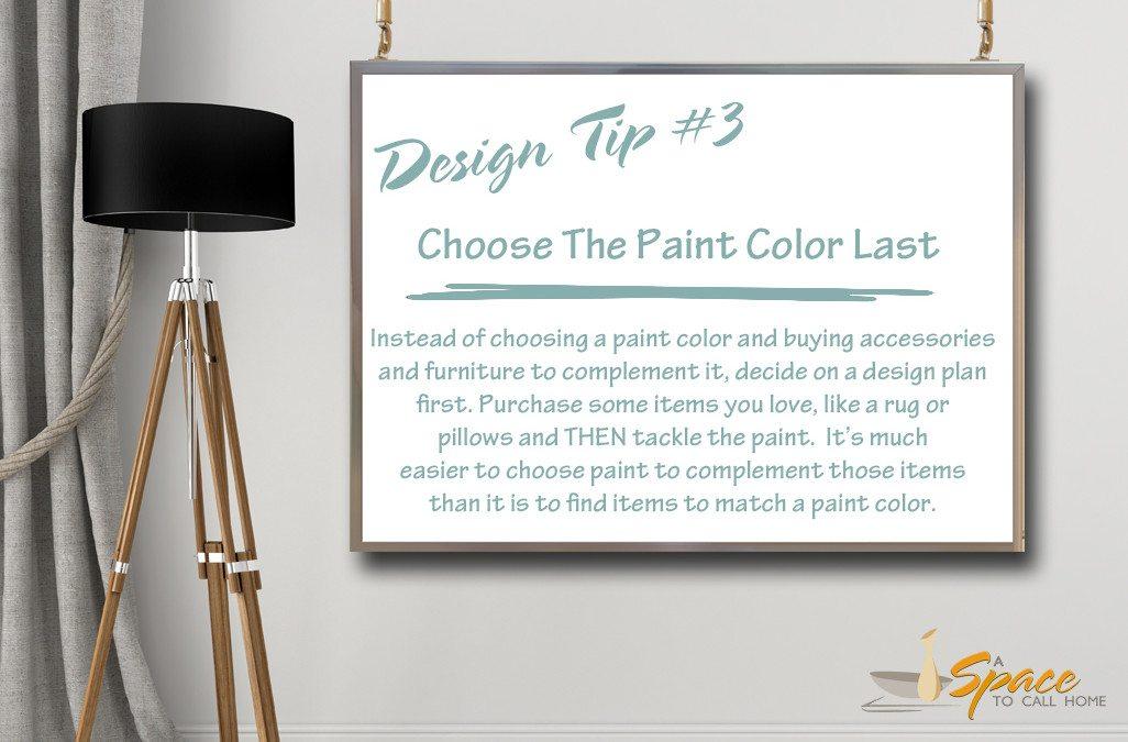 Design Tips & Tricks – #3 Choose Paint Color Last